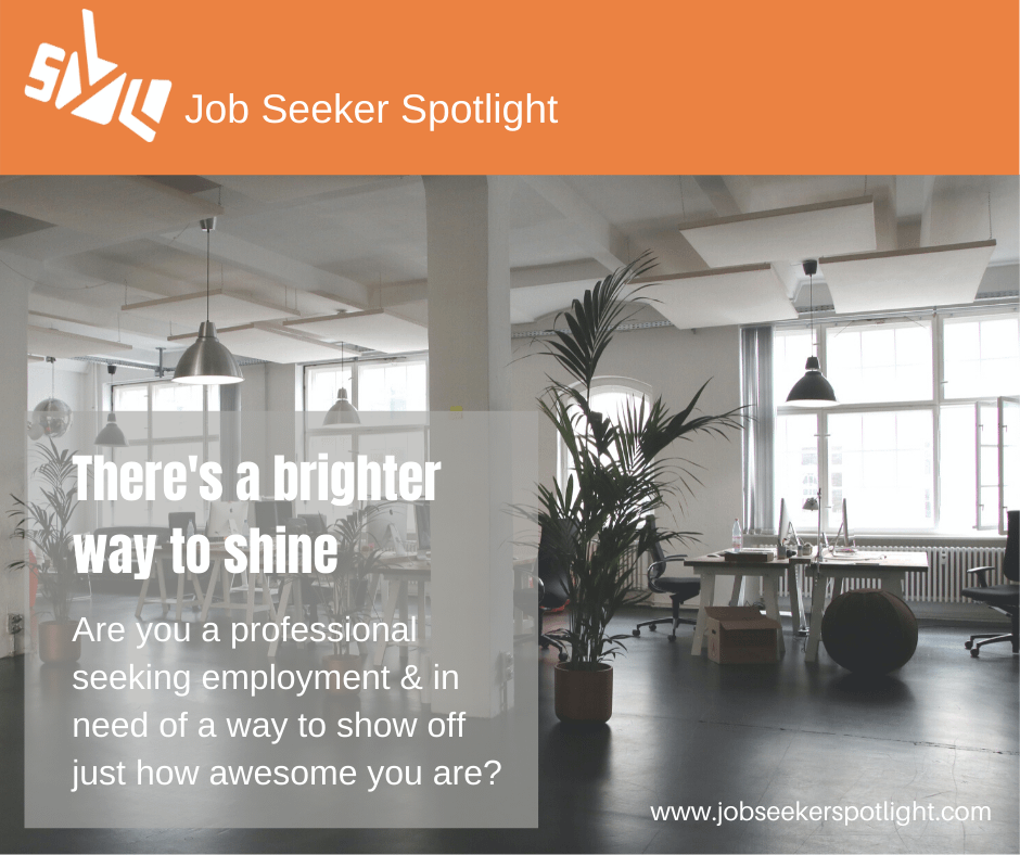 There's a brighter way to shine. If you are a professional seeking employment and in need of a way to show off just how awesome you are, the Spot Your Light job seeker package will help you burn bright!